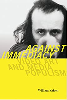 Against Immediacy – Video Art and Media Populism