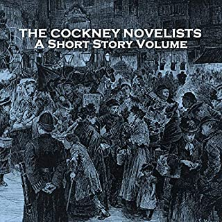 The Cockney Novelists - A Short Story Volume audiobook cover art