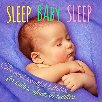 Sleep Baby sleep (The Most beautiful lullabies for babies, infants & toddlers)