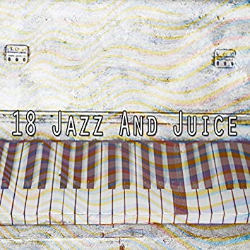 18 Jazz and Juice