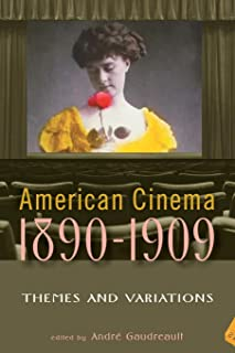 American Cinema 1890-1909: Themes and Variations