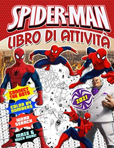 Spider-Man Libro Di Attività: Spider Man Libro Di Attività Per I Bambini: Edizione Definitiva Di Colorare Per Numero, Colorazione, Collegare I Punti, Ricerca Di Parole E Altro!