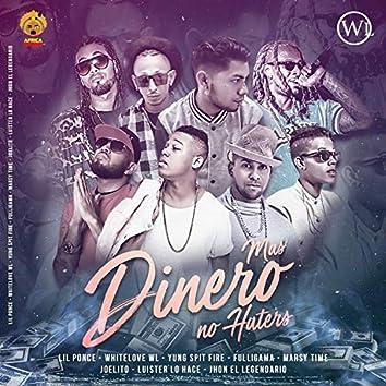 Mas Dinero No Haters (feat. Yung SpitFire, Lil Ponce, Fulligama, Jhon el Legendario, MarsyTime, Luister & Joelito)