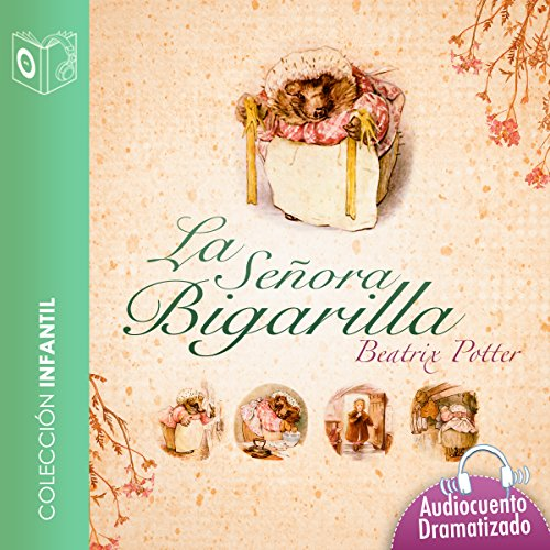 El cuento de la Sra Bigarilla [The Tale of Mrs. Tiggy-Winkle] audiobook cover art