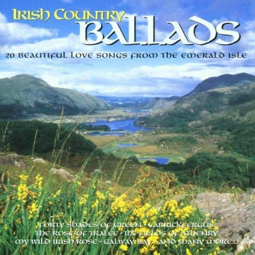Irish Country Ballads: 20 BEAUTIFUL LOVE SONGS FROM THE EMERALD ISLE