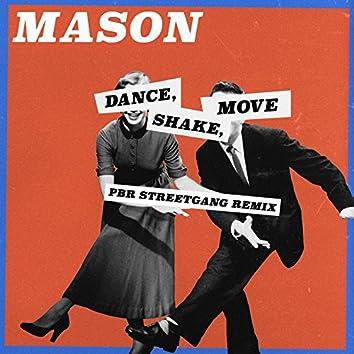 Dance, Shake, Move (PBR Streetgang Remix)