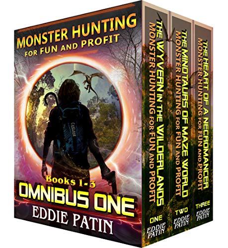 Monster Hunting for Fun and Profit OMNIBUS ONE (Books 1-3 Box Set): Monster Hunter – Multiverse & Time…