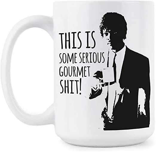 Amazon Com Serious Gourmet Mug Some Serious Gourmet Shit Coffee Mug Funny Pulp Fiction Gift Cup Kitchen Dining