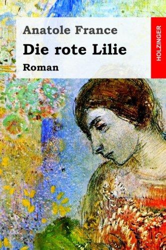 Die rote Lilie: Roman