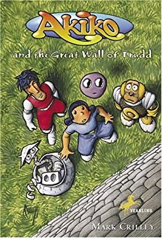 Akiko and the Great Wall of Trudd by [Mark Crilley]