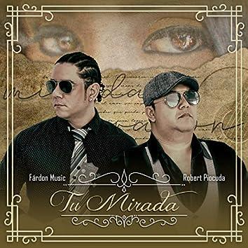 Tu Mirada (feat. Robert Piocuda)