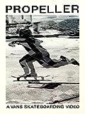Propeller: A Vans Skateboarding ...