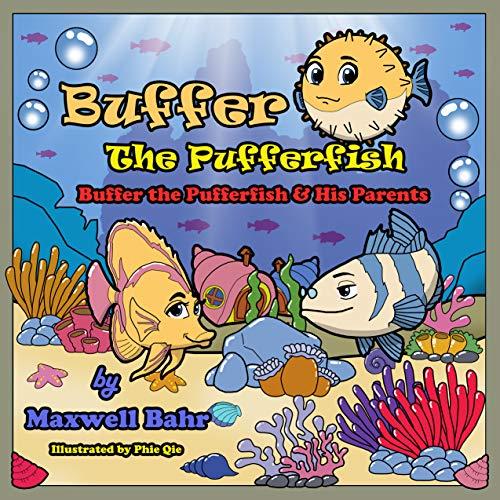 Buffer the Pufferfish: Buffer the Pufferfish & His Parents