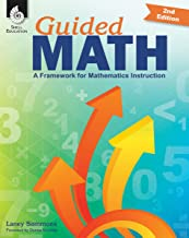 Guided Math: A Framework for Mathematics Instruction (Second Edition)