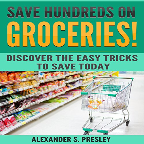 Save Hundreds on Groceries! audiobook cover art