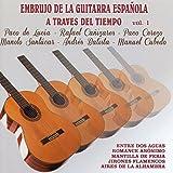 Embrujo de la Guitarra Española a Traves del Tiempo Vol. 1