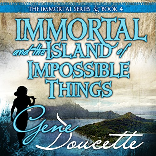Immortal and the Island of Impossible Things cover art