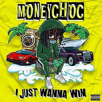I Just Wanna Win