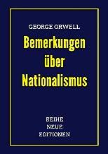 George Orwell: Bemerkungen über Nationalismus: Neuübersetzung von 2021 (German Edition)
