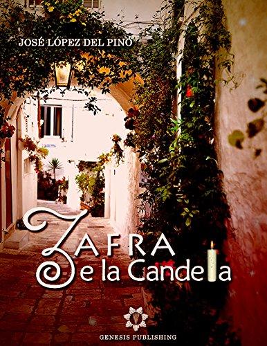 Zafra e la Candela di [José López Del Pino, Monica Cirone]