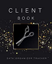 Client Data Organizer Tracker Book: Best Client Record Profile And Appointment Log Book Organizer Log Book with A - Z Alphabetical Tabs For Salon Nail Hair Stylists Barbers