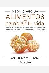 Médico Médium: Alimentos que cambian tu vida (Spanish Edition) Kindle Edition