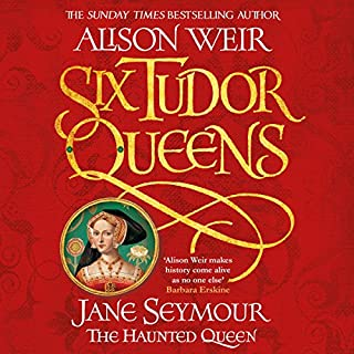 Six Tudor Queens: Jane Seymour, The Haunted Queen cover art