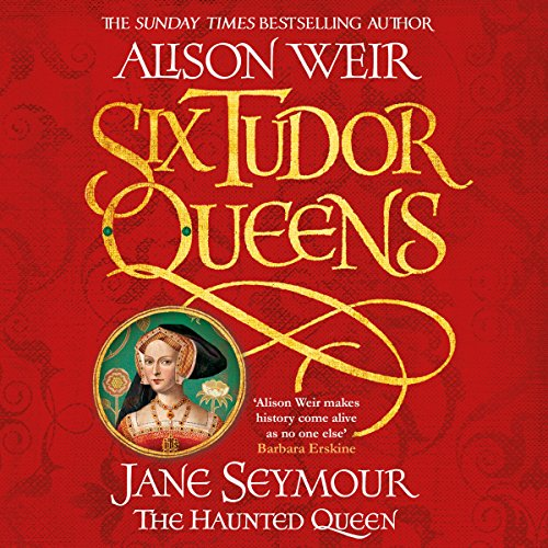 Six Tudor Queens: Jane Seymour, The Haunted Queen audiobook cover art