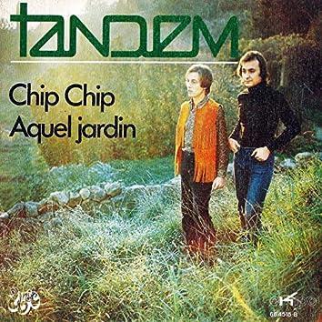Chip Chip / Aquel Jardín