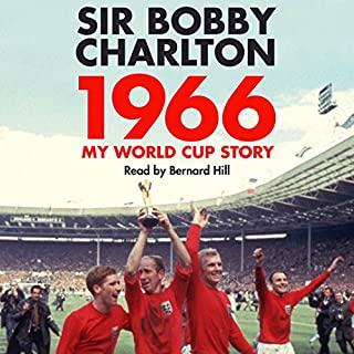 1966     My World Cup Story              By:                                                                                                                                 Bobby Charlton                               Narrated by:                                                                                                                                 Bernard Hill                      Length: 8 hrs and 53 mins     8 ratings     Overall 4.3