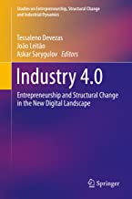 Industry 4.0: Entrepreneurship and Structural Change in the New Digital Landscape (Studies on Entrepreneurship, Structural Change and Industrial Dynamics)