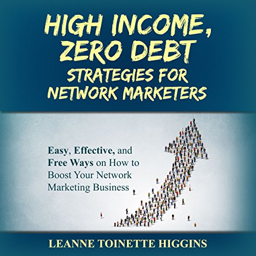 High Income, Zero Debt Strategies for Network Marketers audiobook cover art