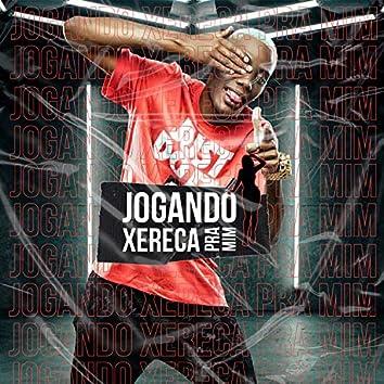 Jogando Xereca pra Mim (feat. MC GW)