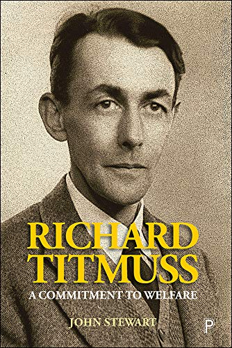 Compare Textbook Prices for Richard Titmuss: A Commitment to Welfare LSE Pioneers in Social Policy 1 Edition ISBN 9781447341055 by Stewart, John