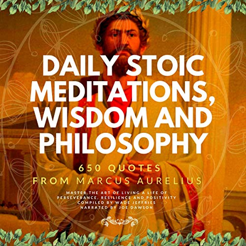 Daily Stoic Meditations, Wisdom and Philosophy, 650 Quotes from Marcus Aurelius,  By  cover art
