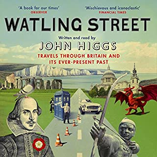 Watling Street                   By:                                                                                                                                 John Higgs                               Narrated by:                                                                                                                                 John Higgs                      Length: 12 hrs and 24 mins     44 ratings     Overall 4.0