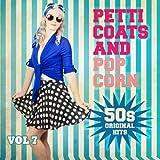 Petticoats and Popcorn - 50s Original Hits, Vol. 7