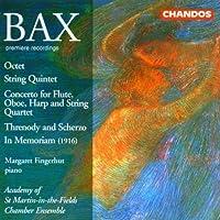 Bax: Octet / String Quartet / Threnody and Scherzo / In Memoriam (1916) by Margaret Fingerhut (1998-03-17)