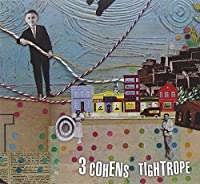Tightrope by 3 Cohens