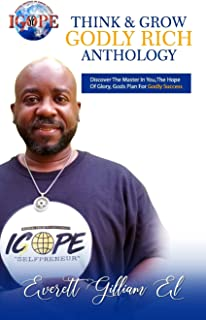 Think & Grow Godly Rich Anthology: Discover The Master in You, The Hope of Glory, Gods Plans For Godly Success