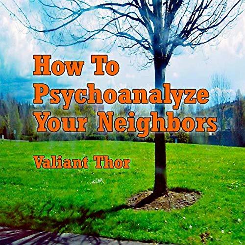 How to Psychoanalyze Your Neighbors audiobook cover art