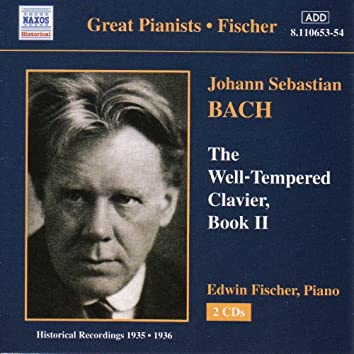 Bach, J.S.: Well-Tempered Clavier (The), Book 2 (Fischer) (1935-1936)