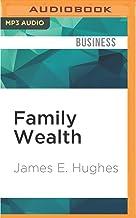 Family Wealth by James E. Hughes,L. J. Ganser ...