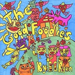 The Good Foodies by [EG Ryan]