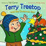 Terry Treetop and the Christmas Star: A Christmas story book for children about Generosity and Giving (The Terry Treetop Series 6)