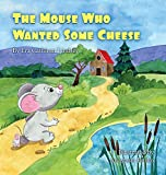 The Mouse Who Wanted Some Cheese