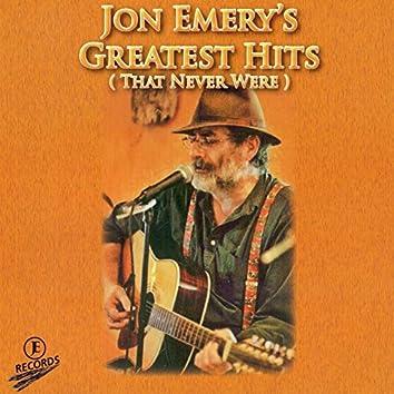 Jon Emery's Greatest Hits (That Never Were)