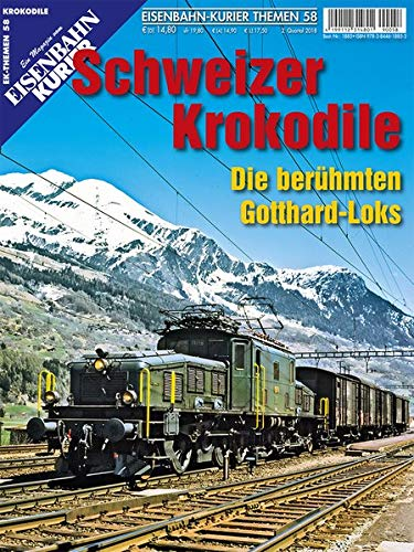 Schweizer Krokodile: Die berühmten Gotthard-Loks und ihre Schwestern (EK-Themen)