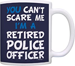 Retirement Gift Can't Scare Me I'm a Retired Police Officer Funny Cop Gift Coffee Mug Tea Cup Navy