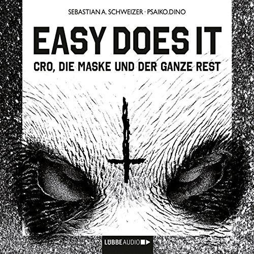 Easy Does It - CRO, die Maske und der ganze Rest
